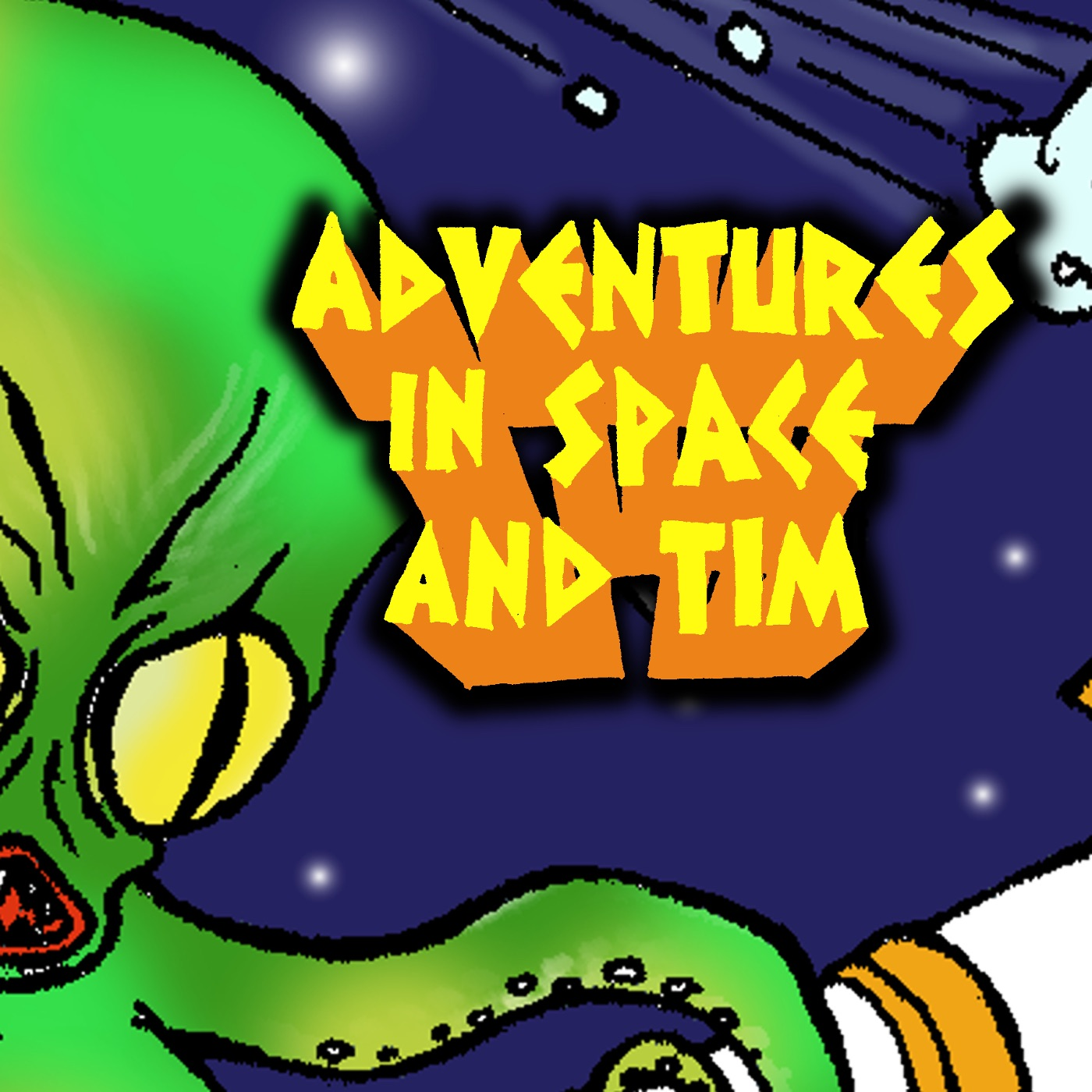Adventures in Space and Tim