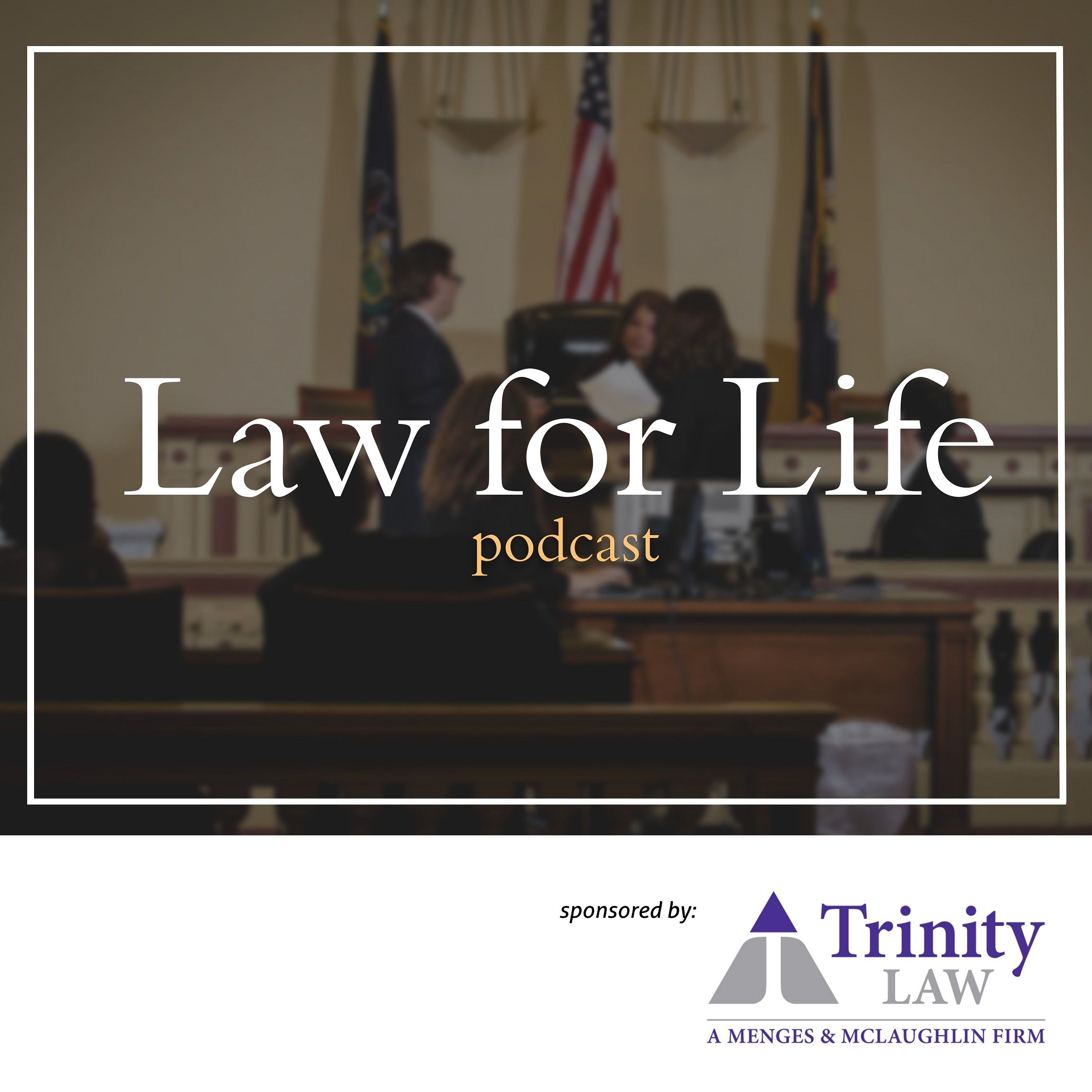 Law for Life - Trinity Law Podcast