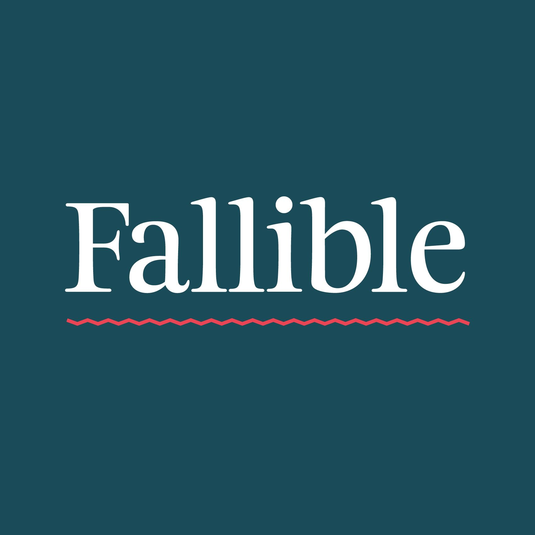 Fallible Podcast