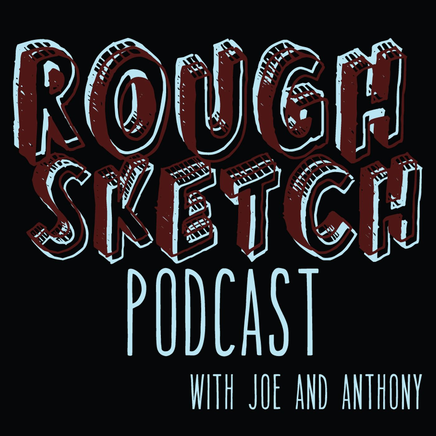 Rough Sketch Podcast