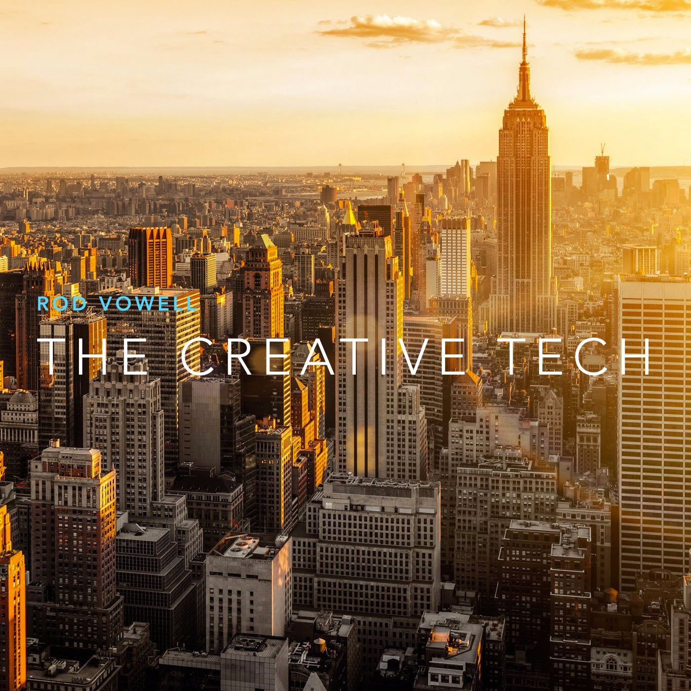 The Creative Tech: Rod Vowell