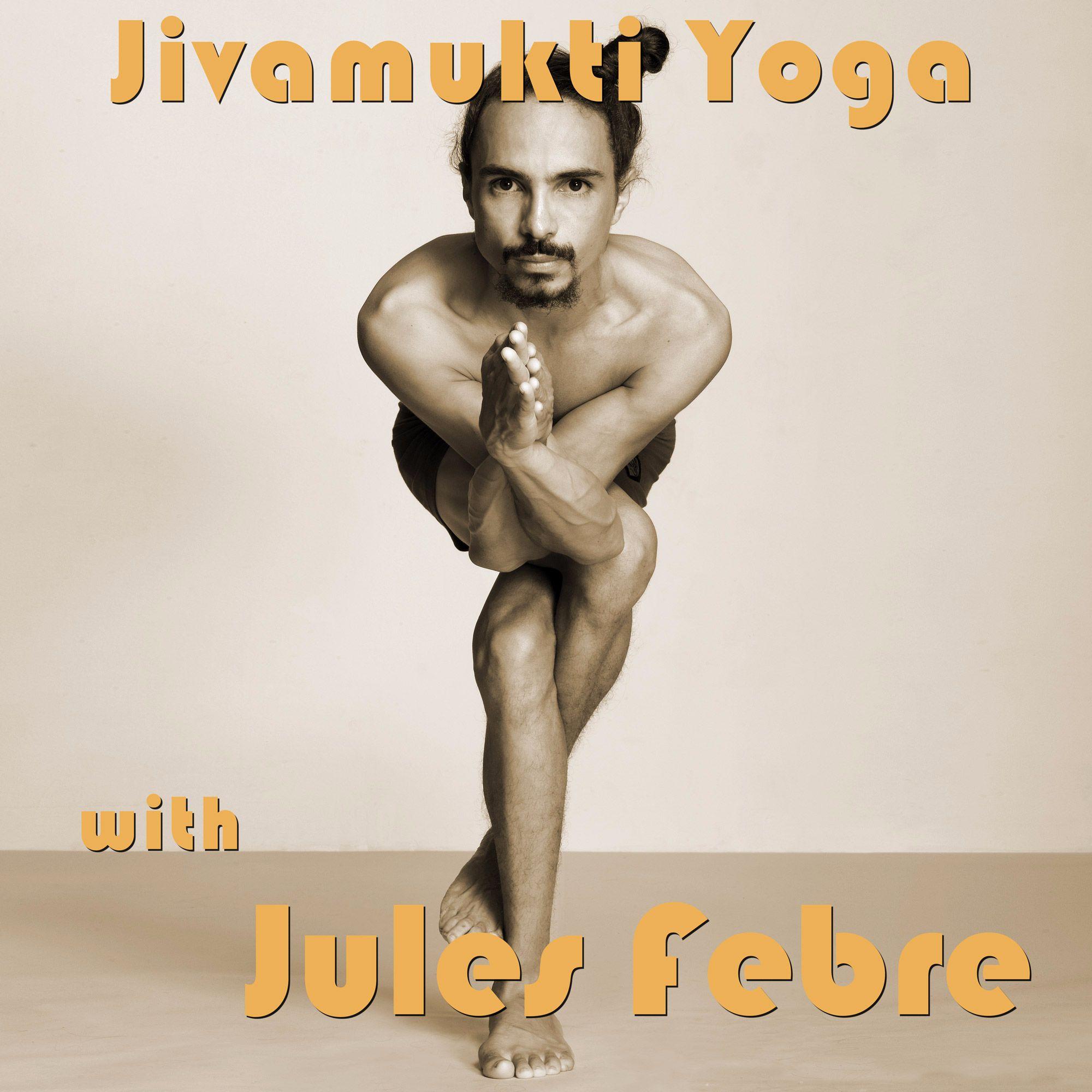 Jivamukti Yoga with Jules Febre