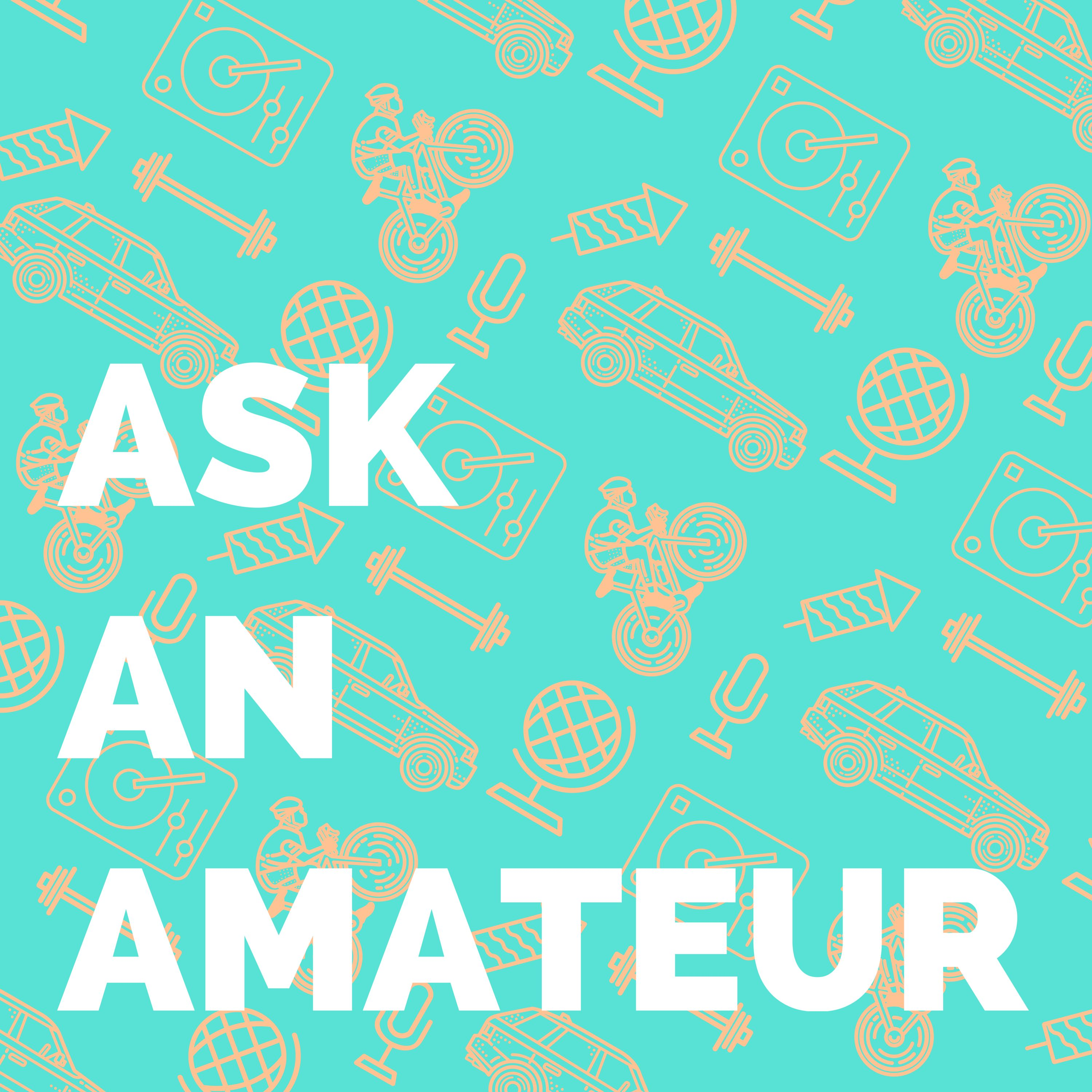 Ask An Amateur