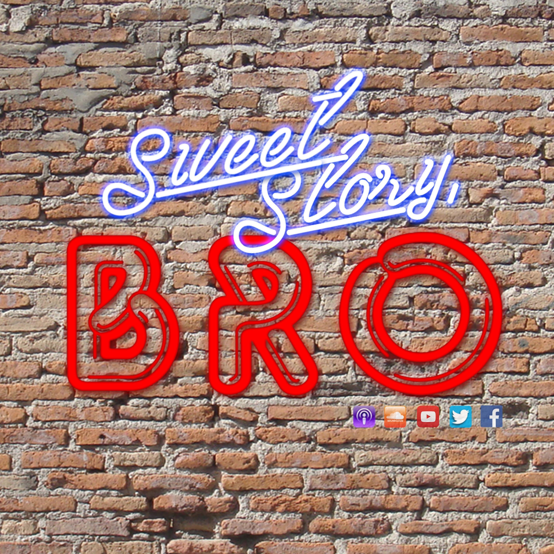 Sweet Story, Bro