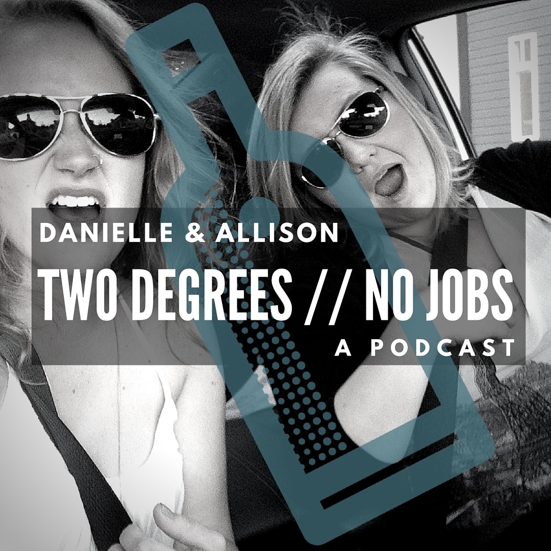 Two Degrees // No Jobs