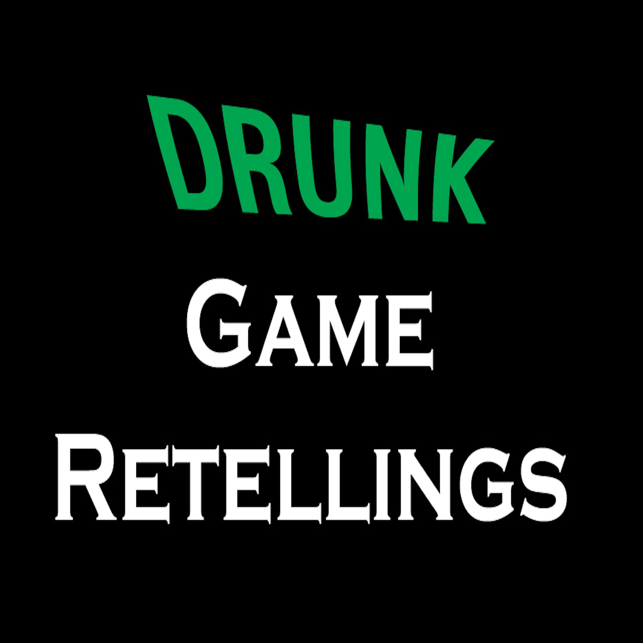 Drunk Game Retellings