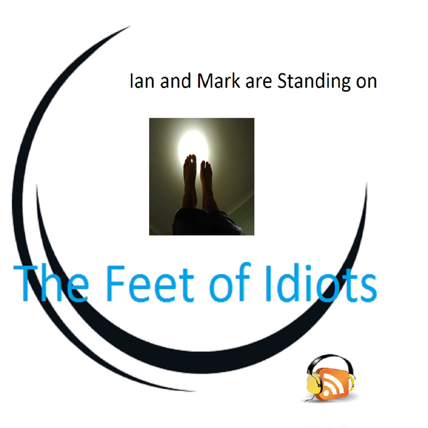 Standing on The Feet Of Idiots