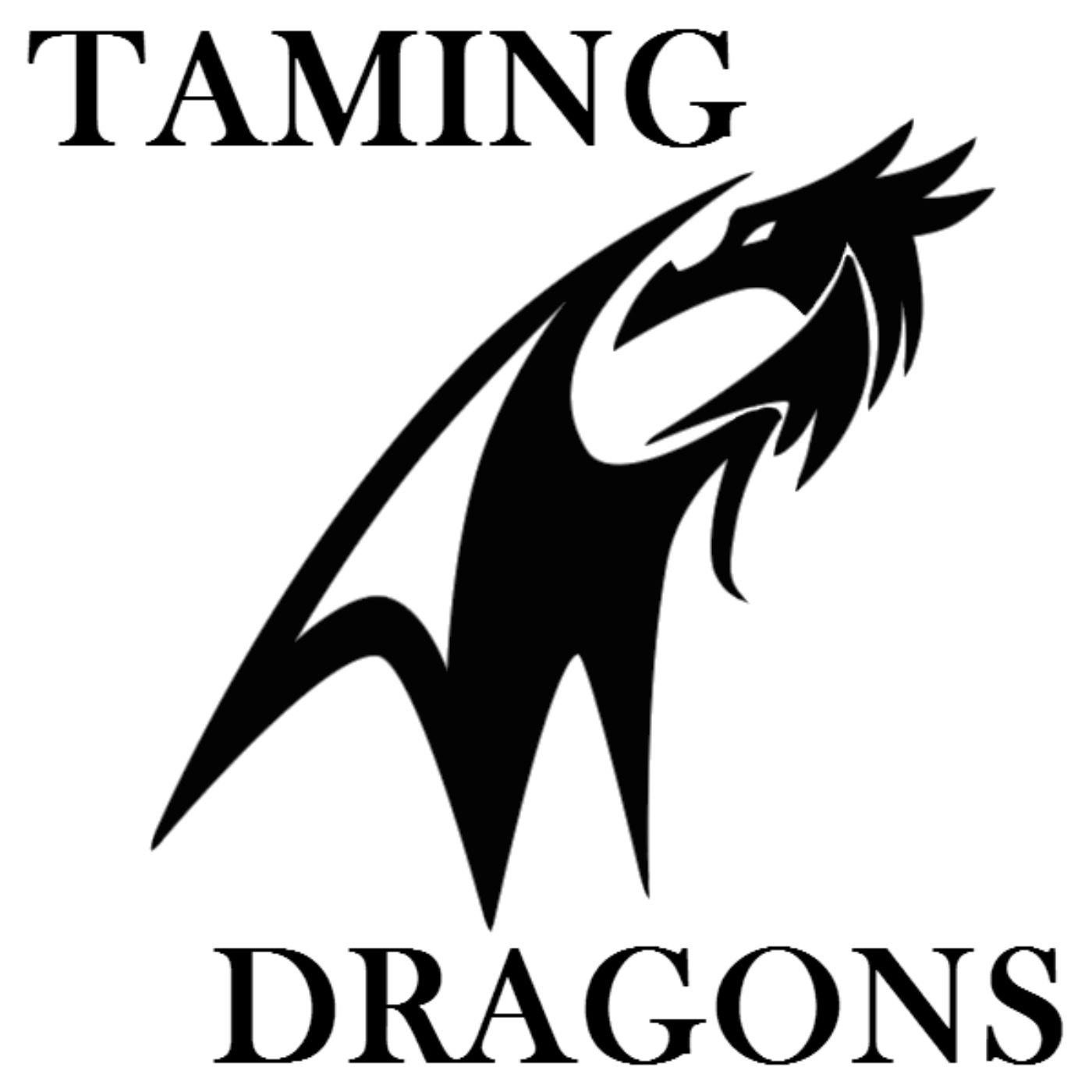 Taming Dragons