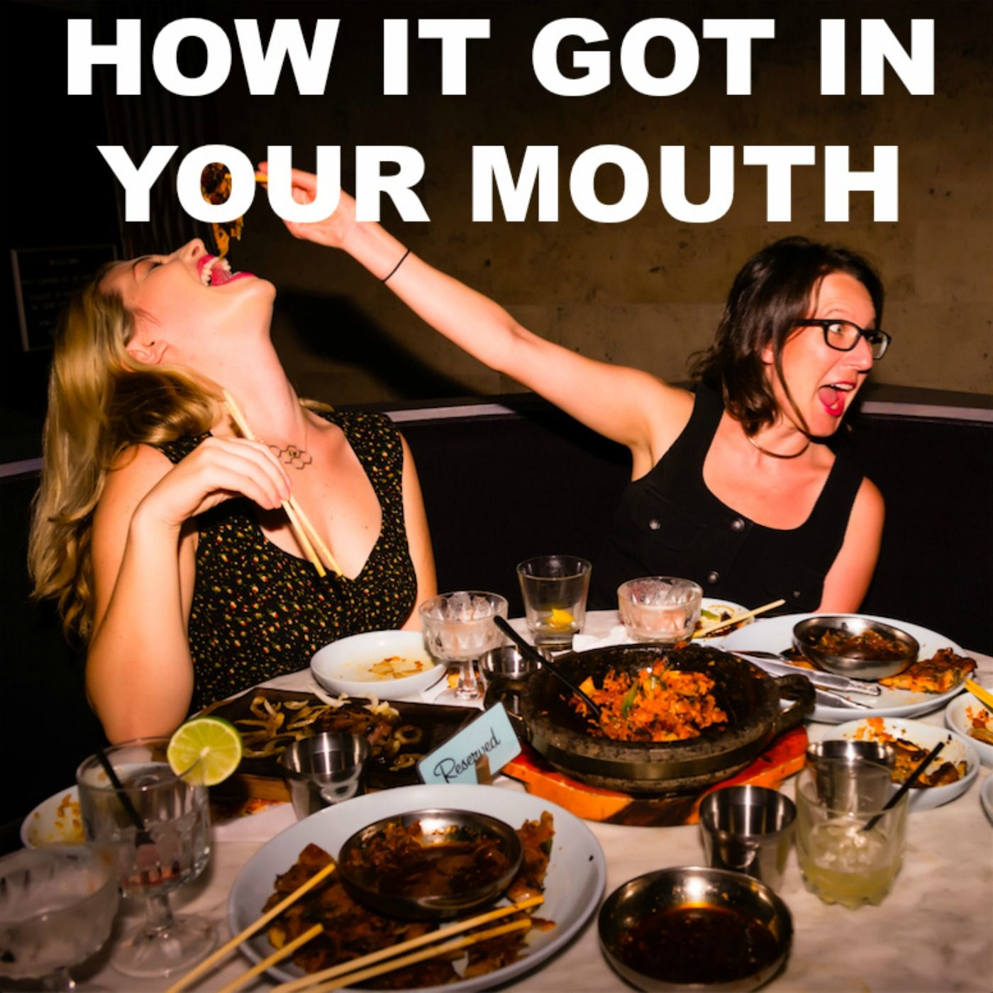 How It Got In Your Mouth
