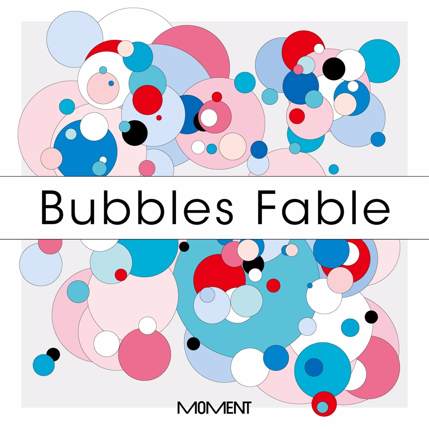 Moment - Bubbles Fable Podcast