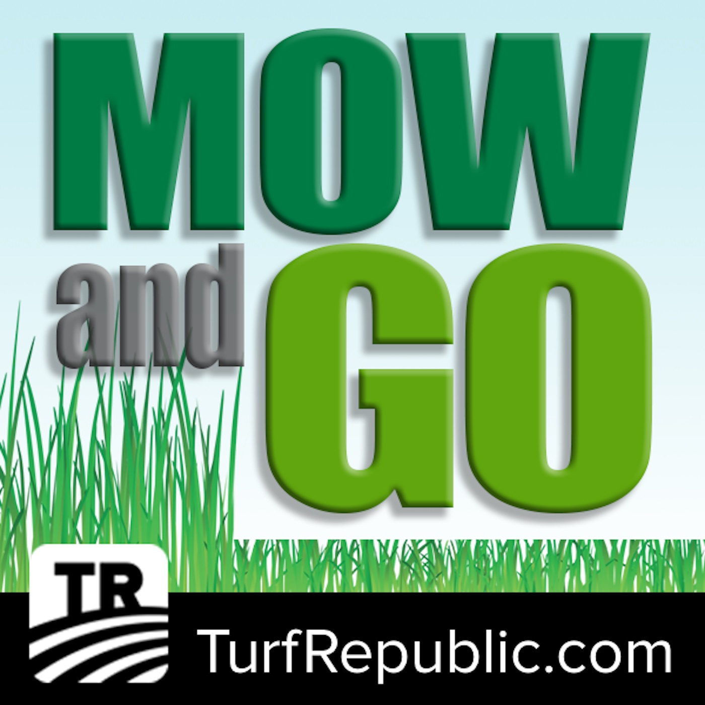 Mow and Go Podcast