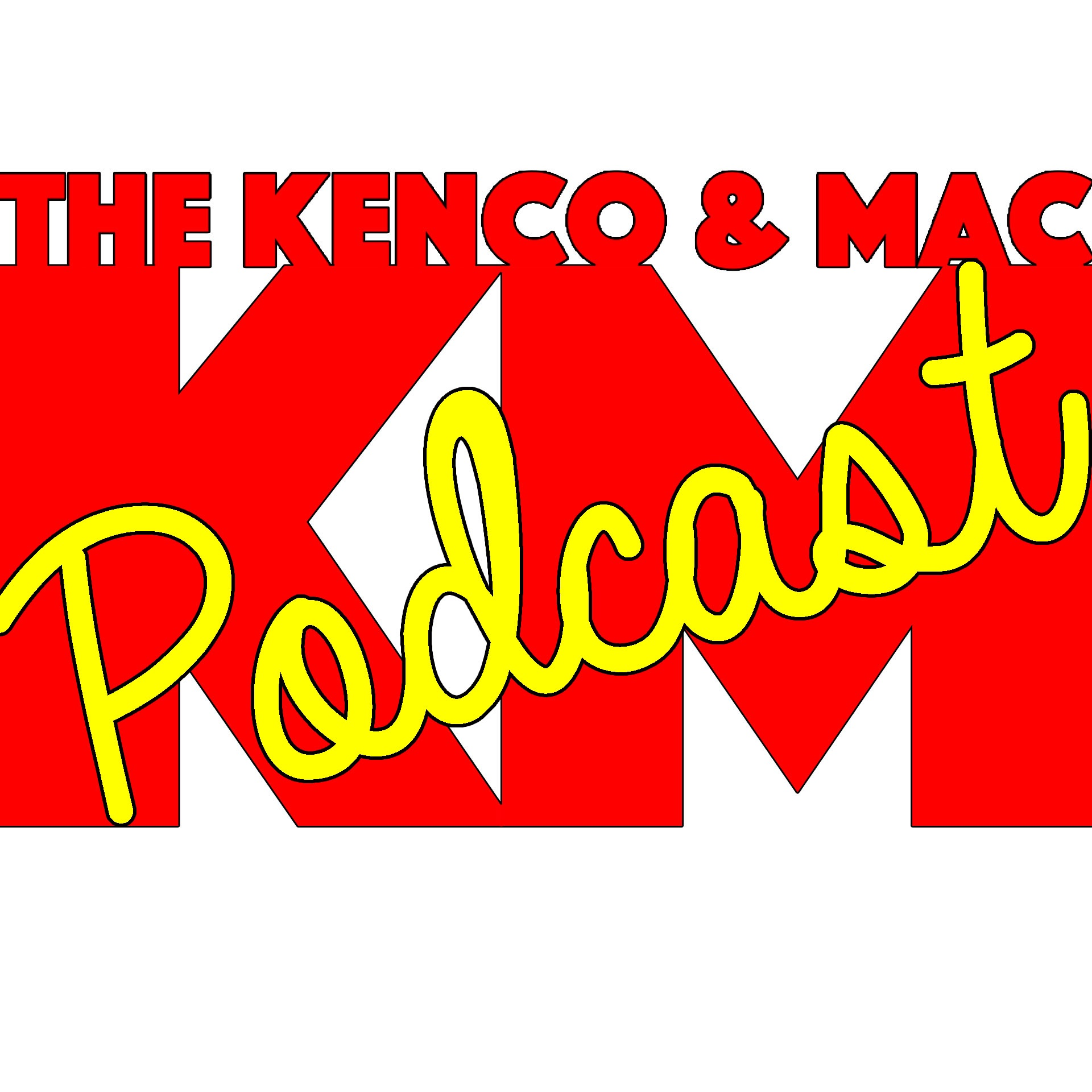 The Kenco & Mac Podcast