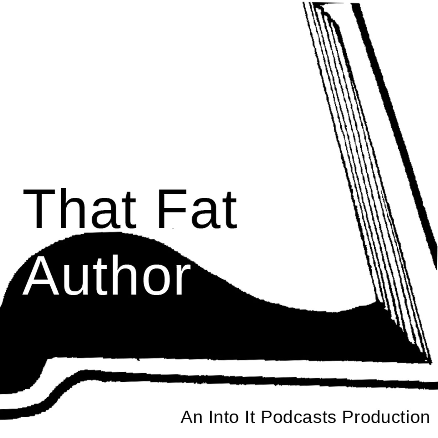 That Fat Author Podcast