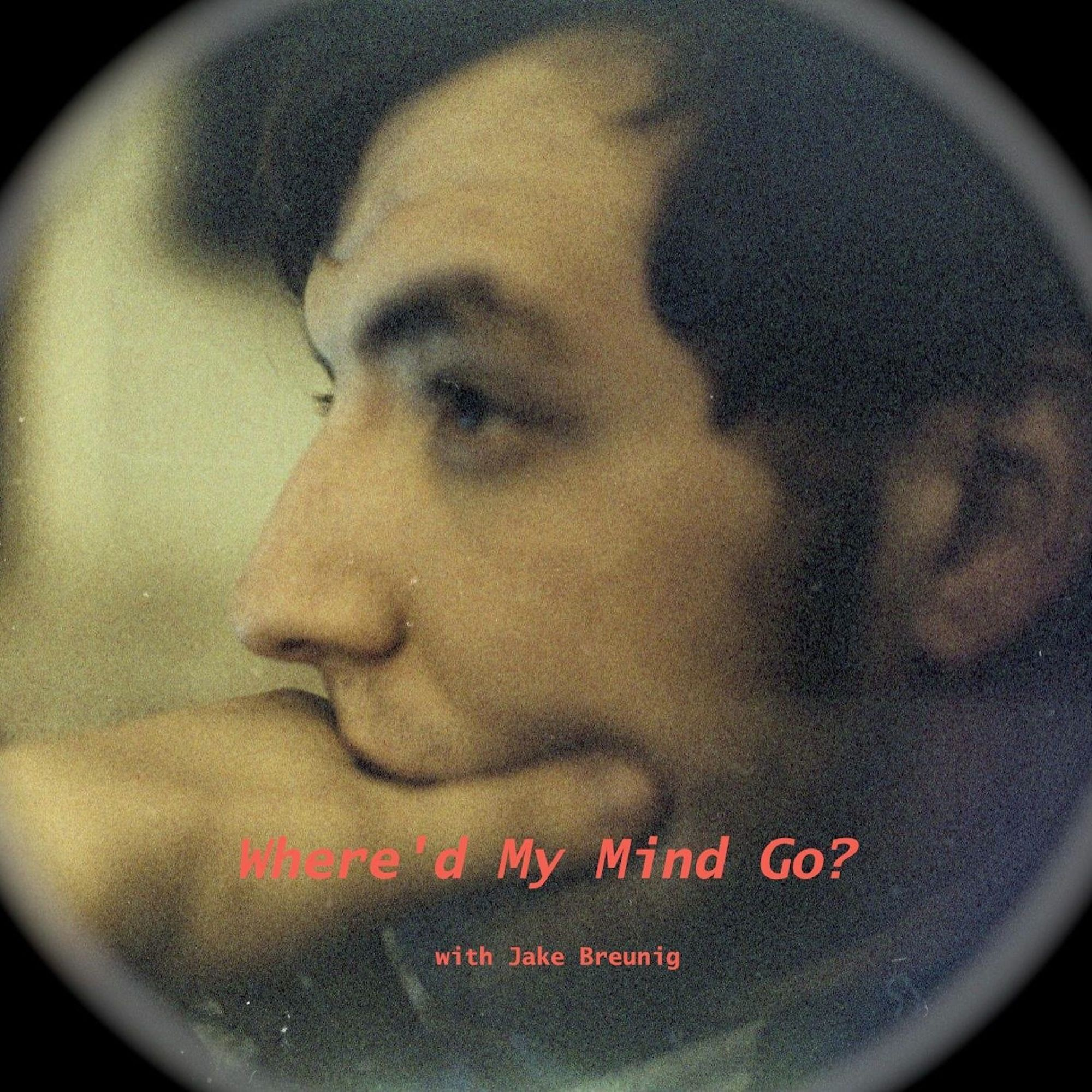 Where'd My Mind Go? with Jake Breunig