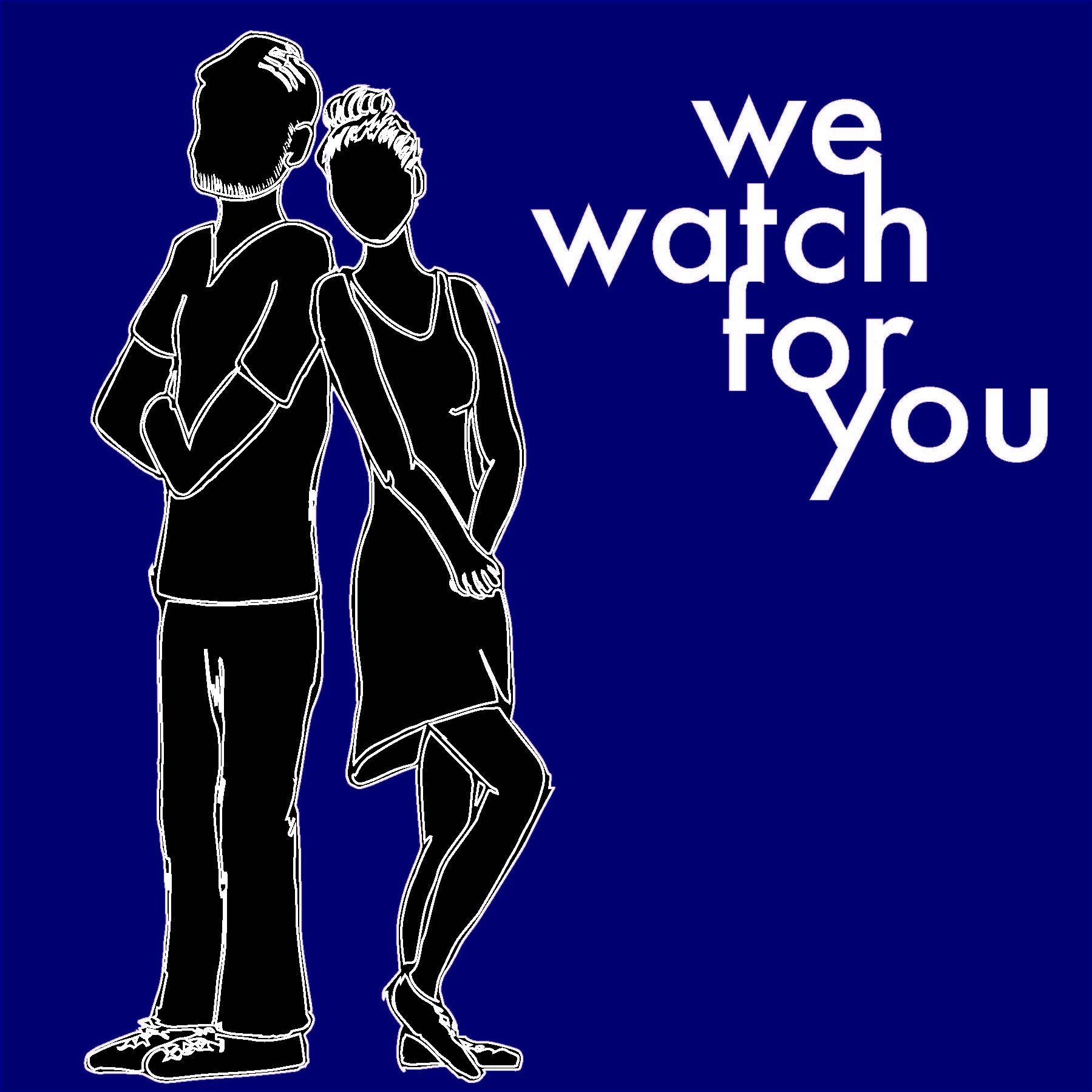 We Watch For You