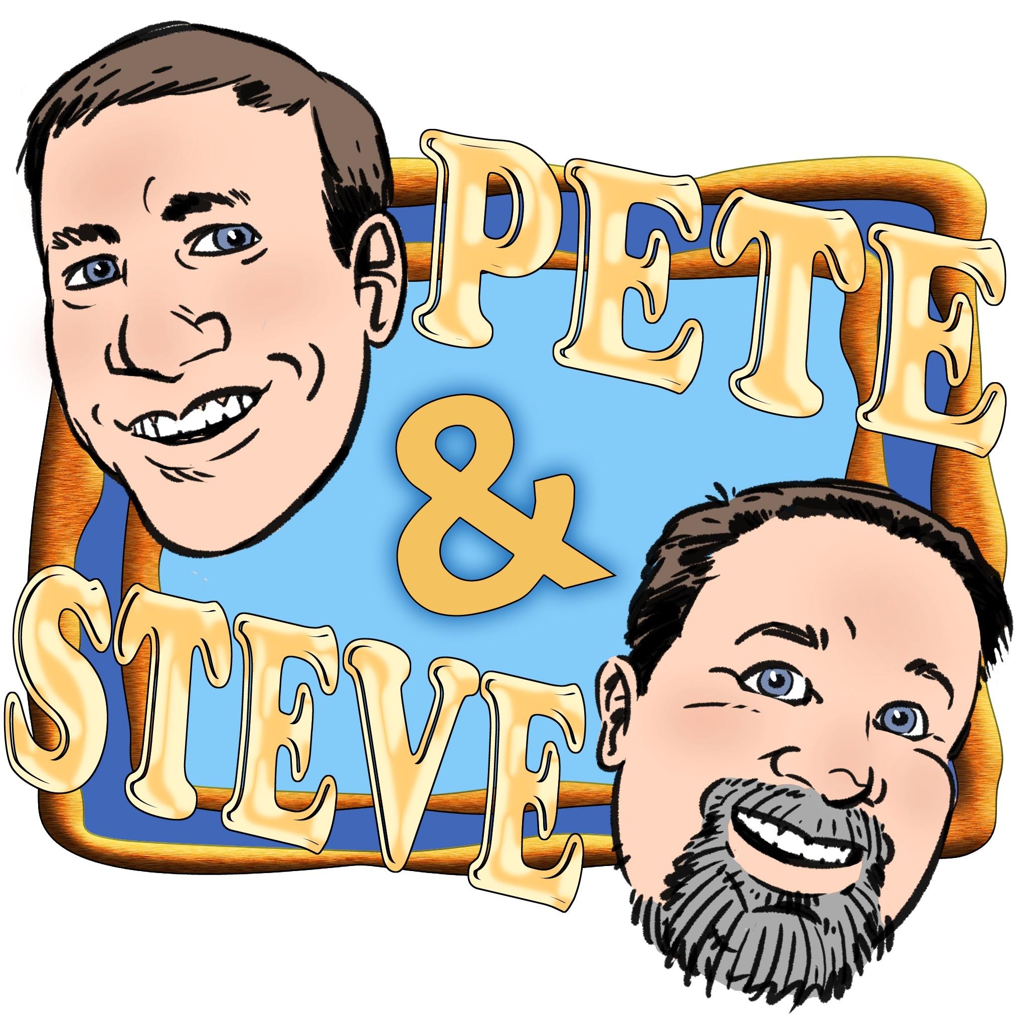 Pete & Steve