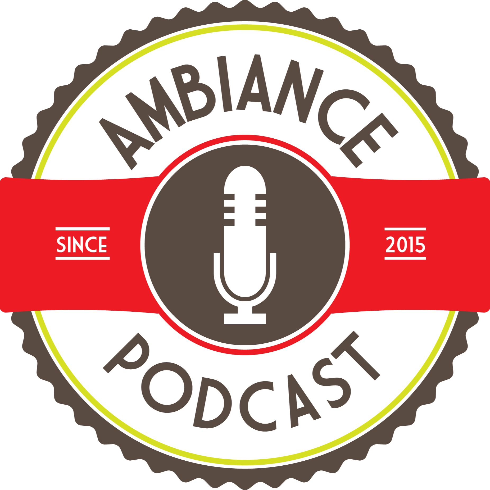 Ambiance Podcast