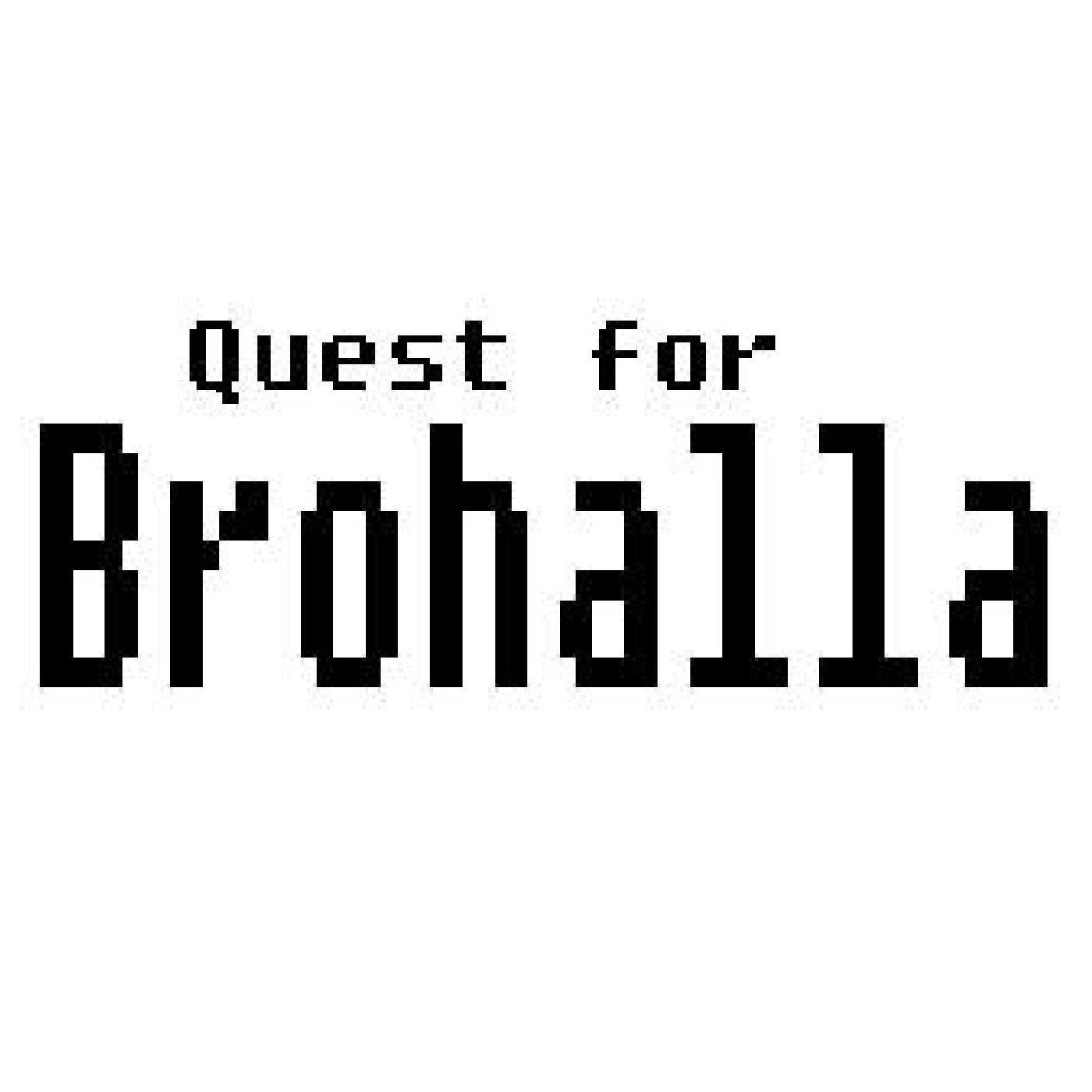 Quest for Brohalla