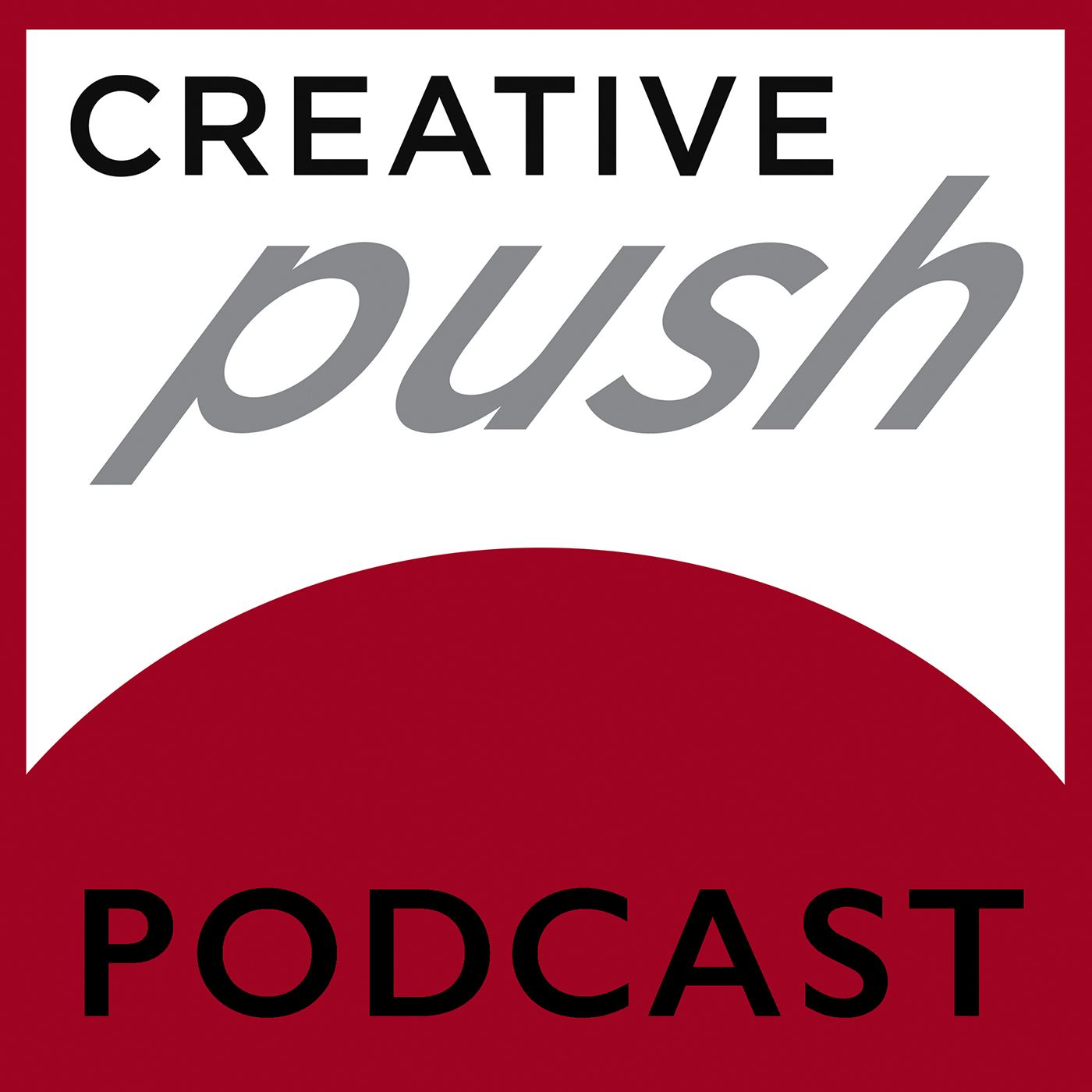 Creative Push Podcast