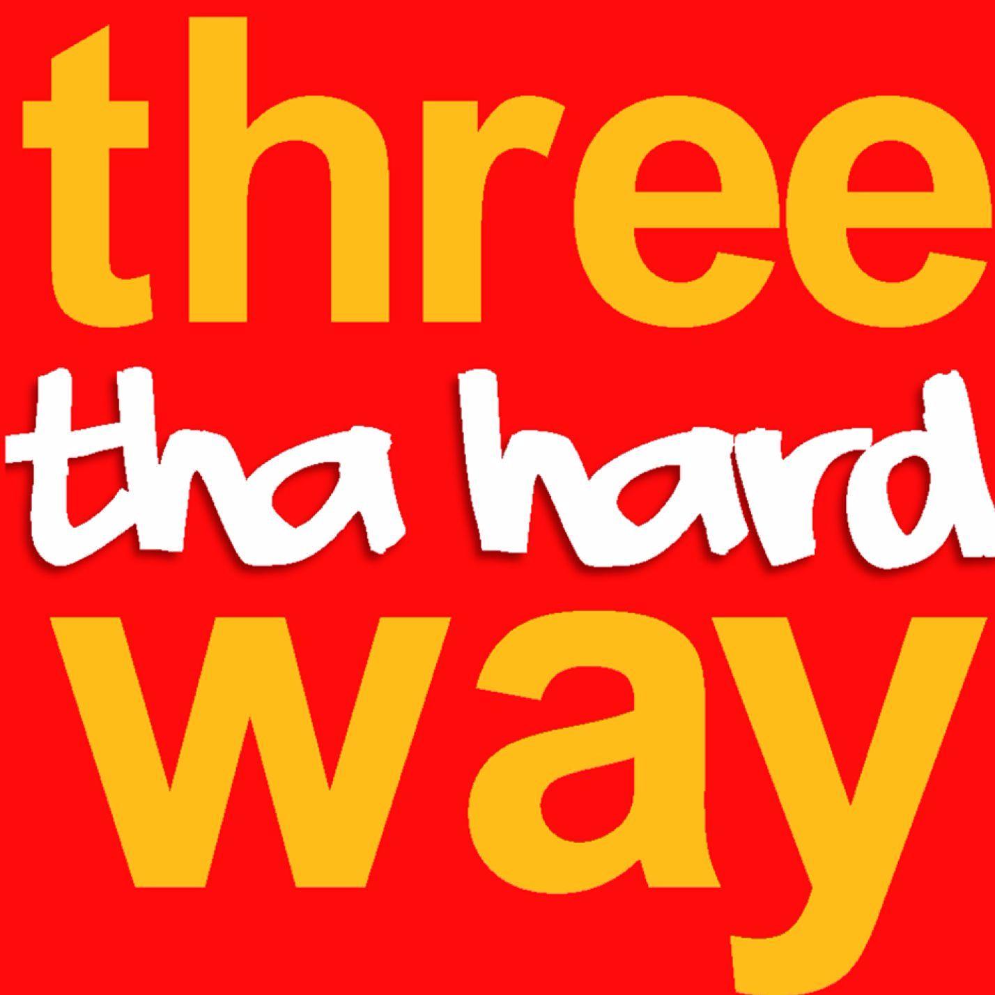 3ThaHardWay