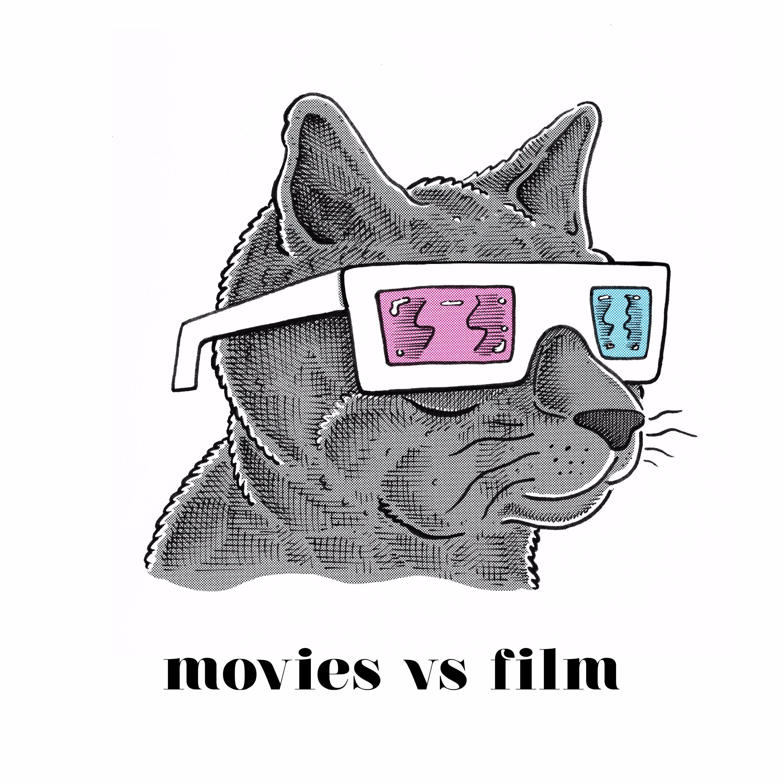 Movies Vs Film Podcast