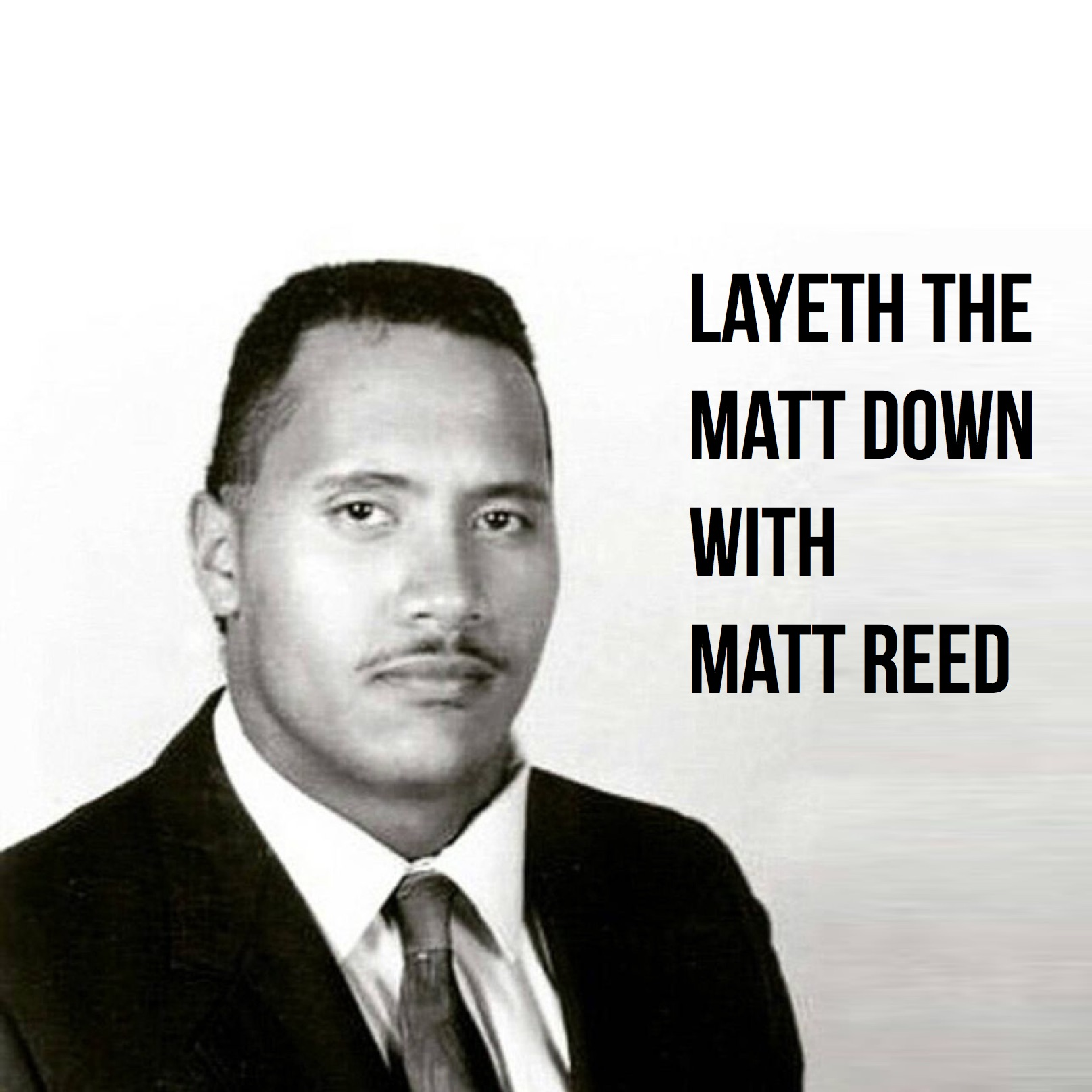 Layeth The Matt Down