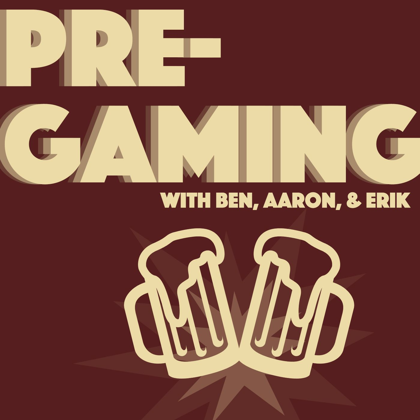 PreGaming w/BenAaron&Erik