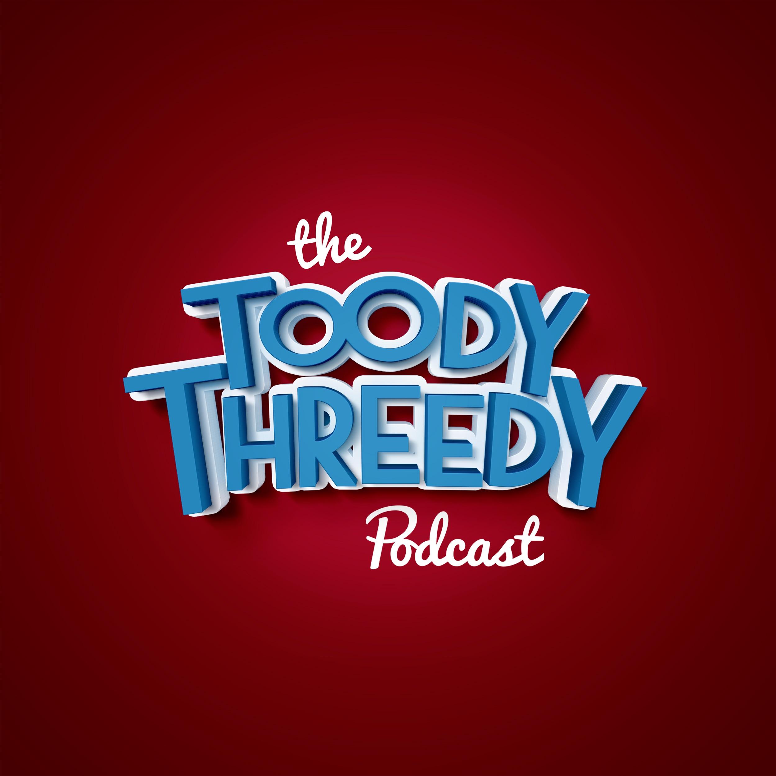 ToodyThreedyPodcast