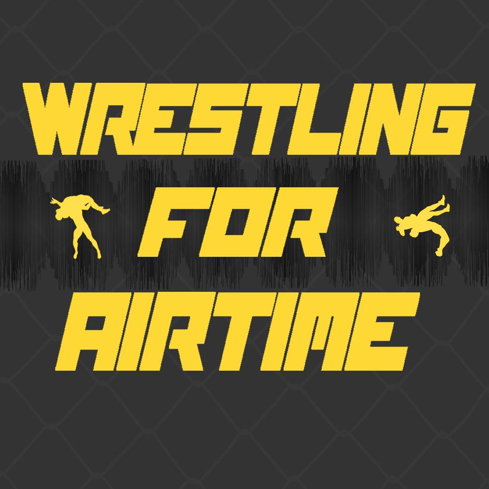 Wrestling For Airtime Podcast