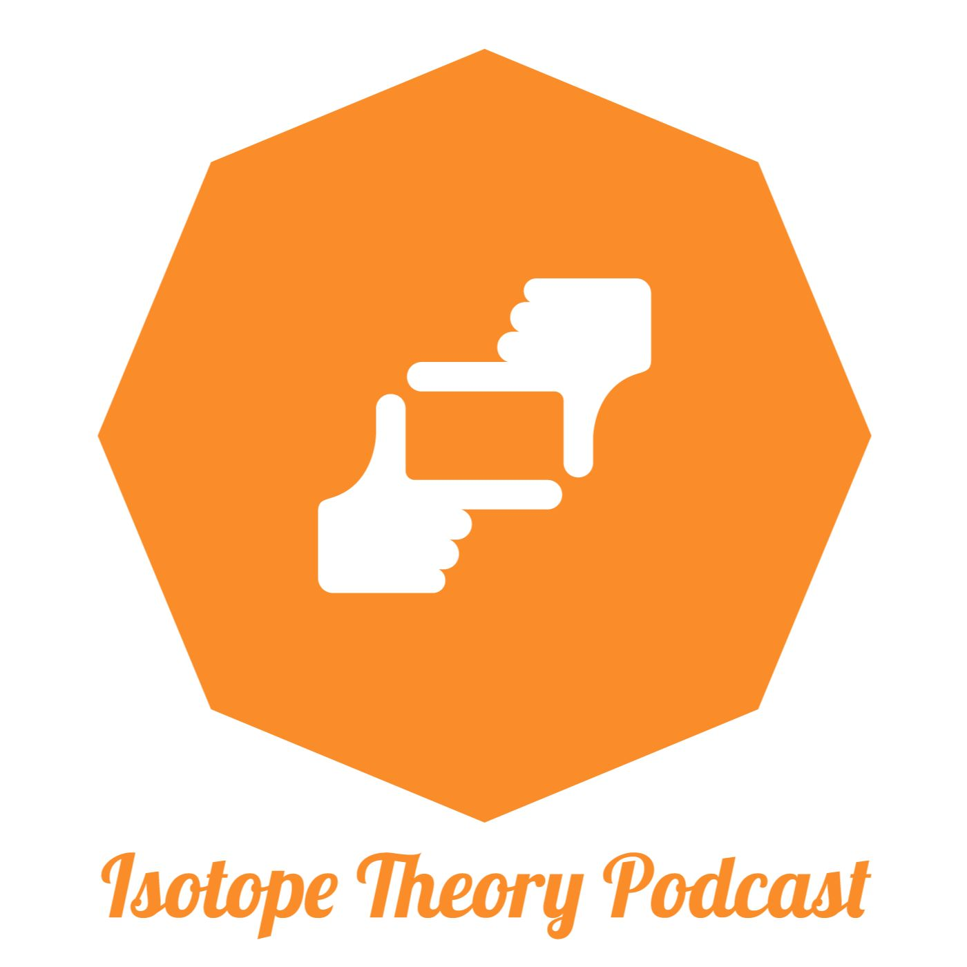 Isotope Theory Podcast