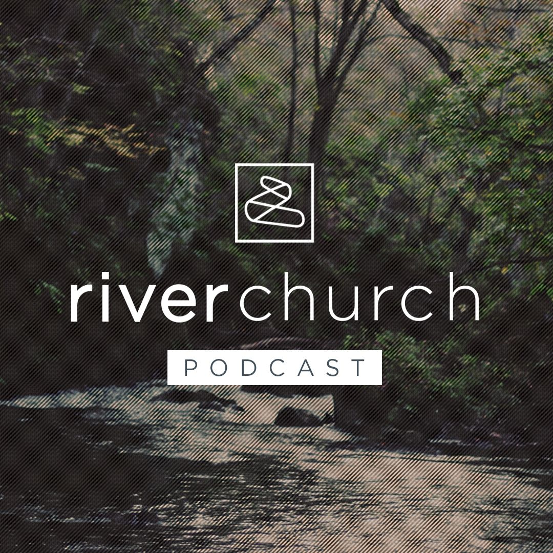 River Church Charlotte Podcast