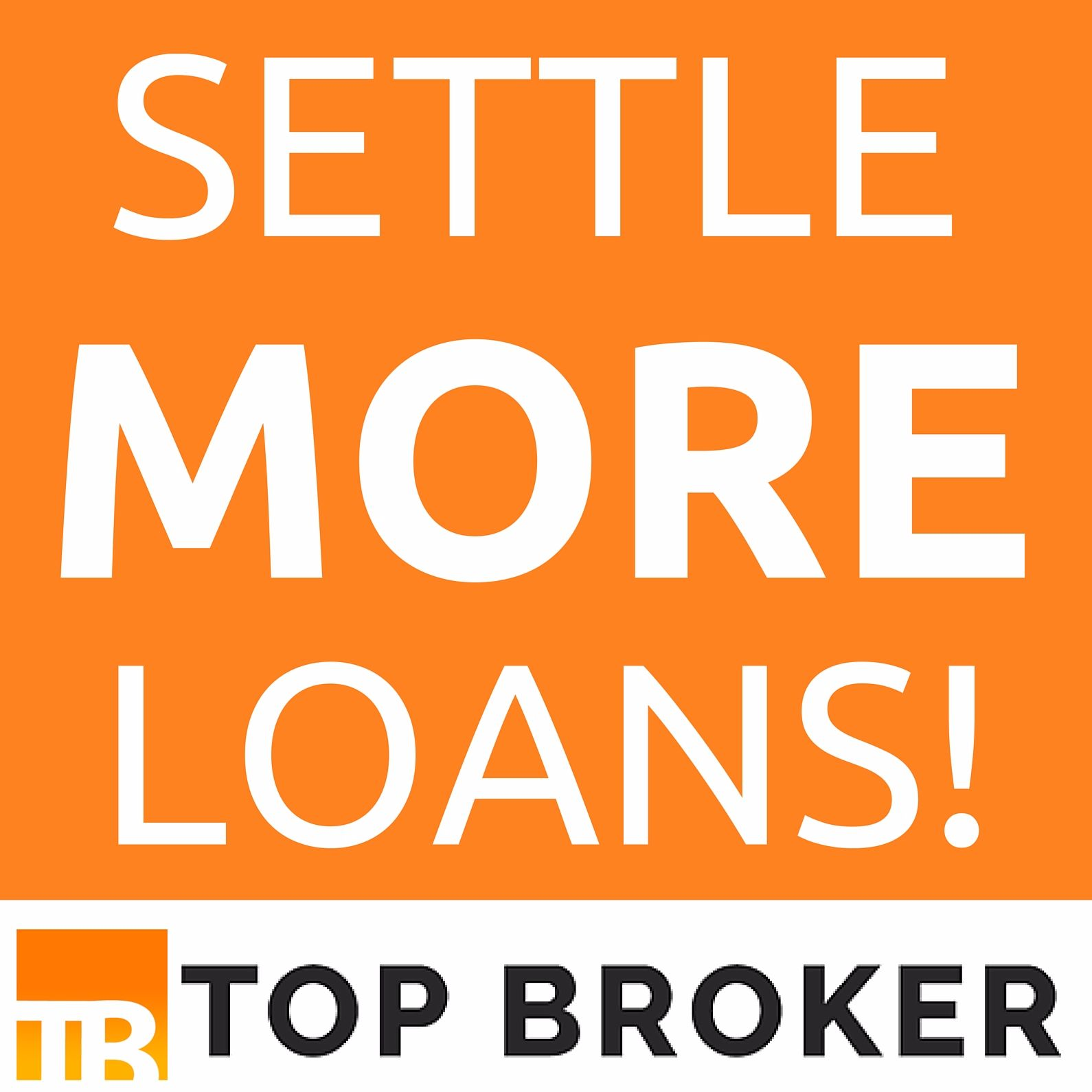 Mortgage Brokers - Settle More Loans!