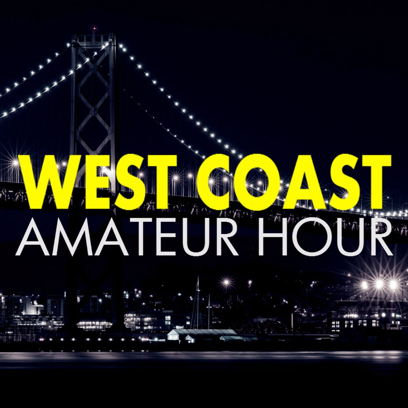 West Coast Amateur Hour