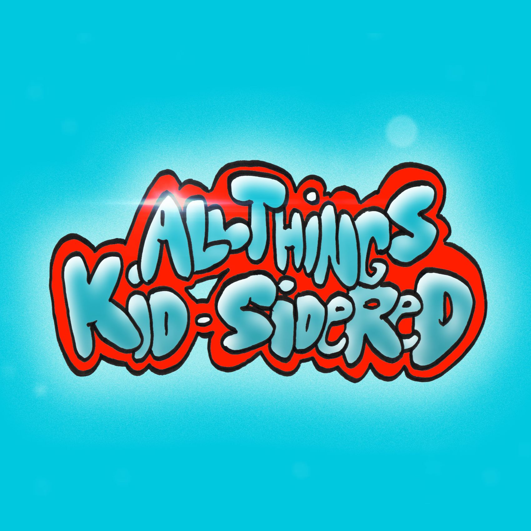 All Things Kid-Sidered