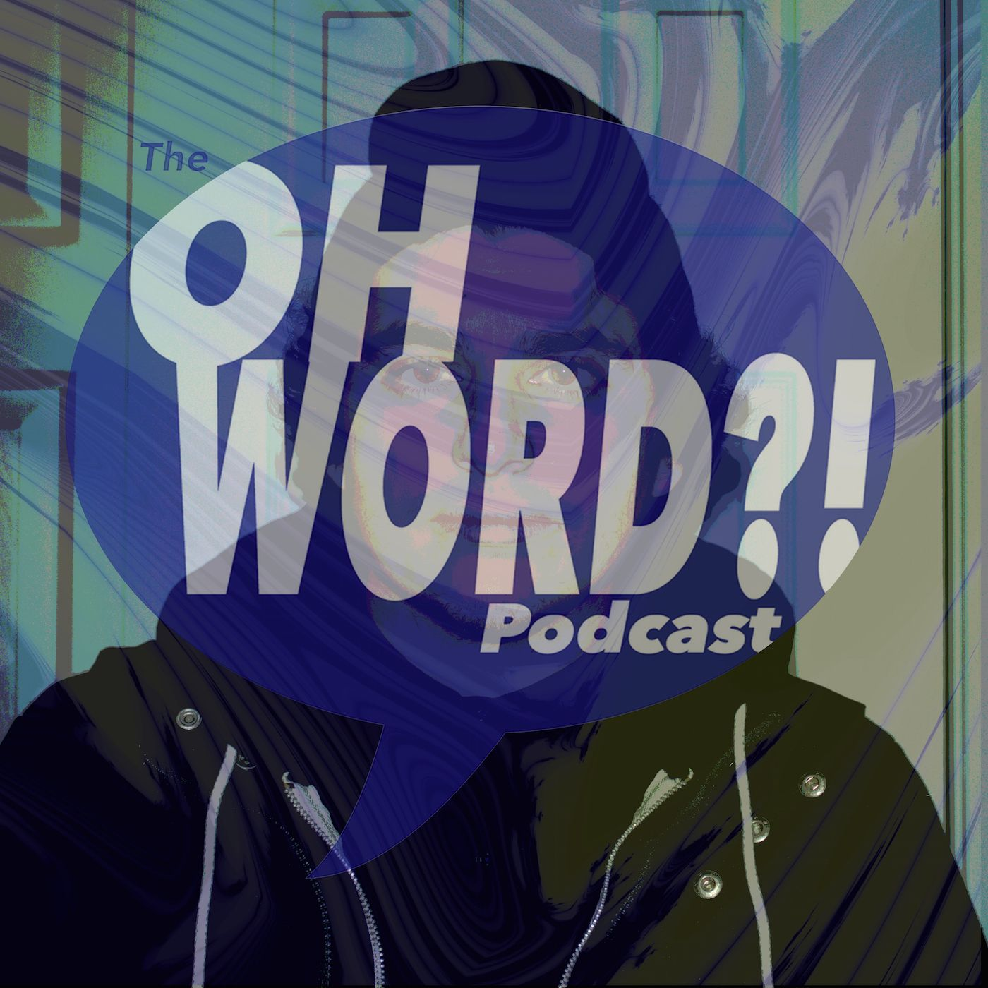 The Oh Word?! Podcast