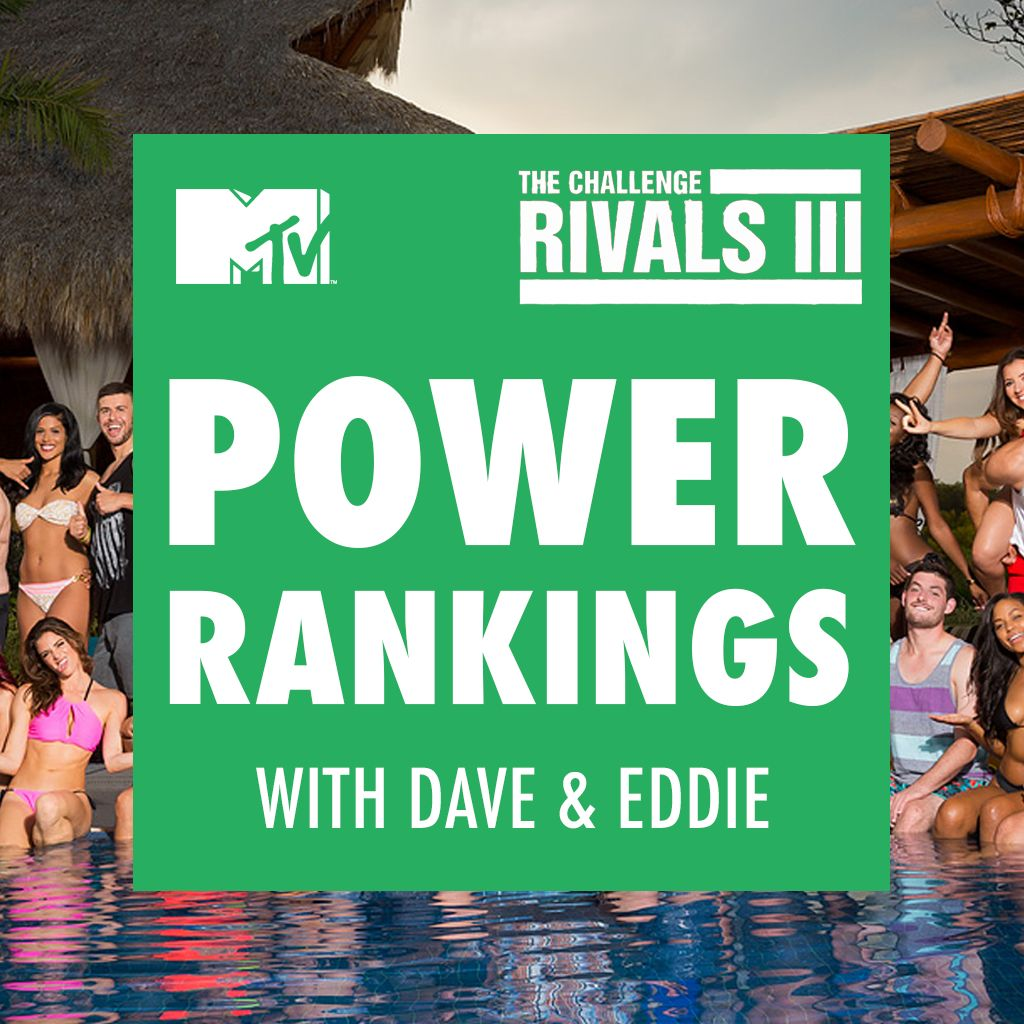 MTV's The Challenge: Rivals iii Power Rankings