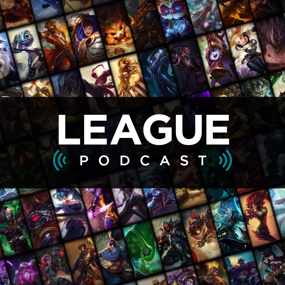 The Official League of Legends Podcast