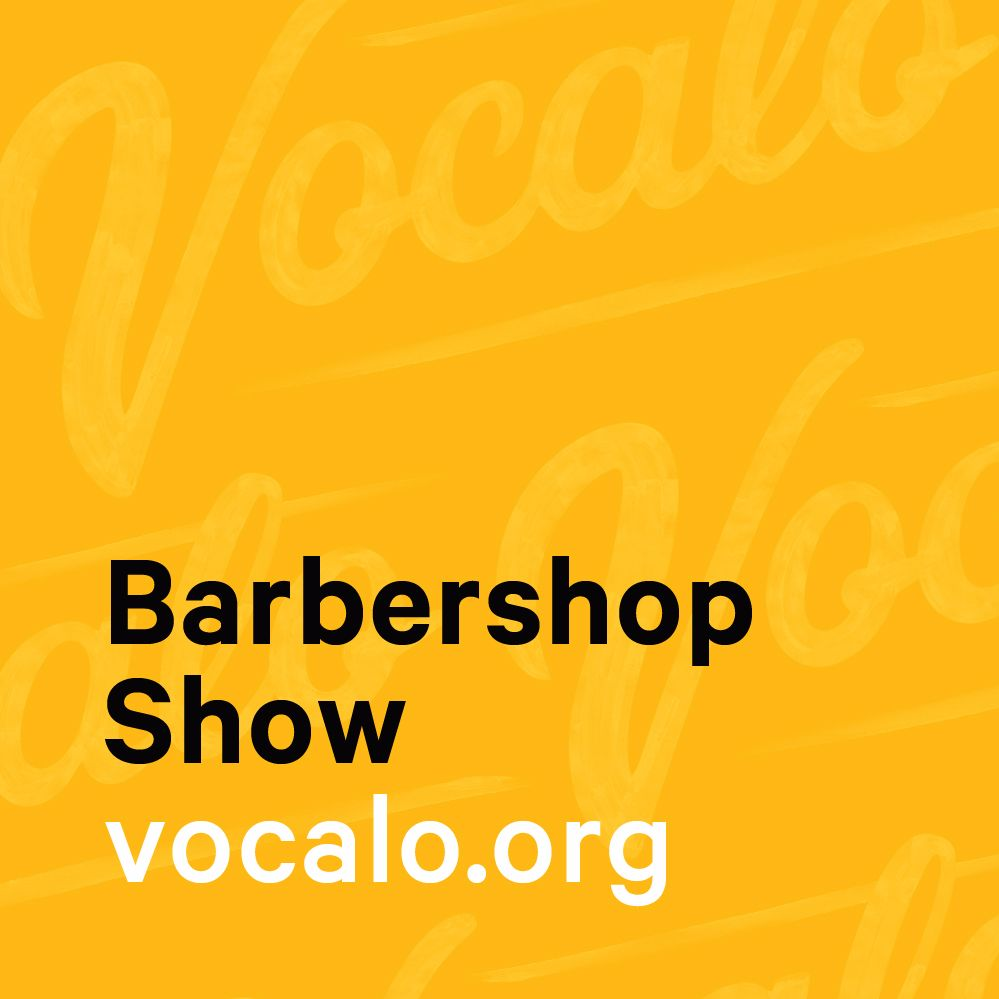 Vocalo's Barber Shop Show
