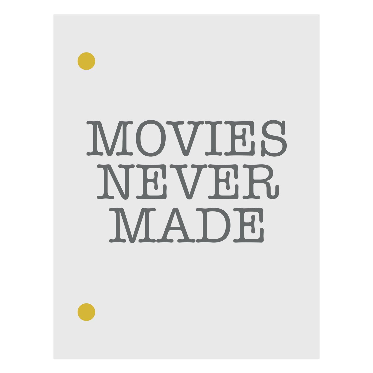 Movies Never Made