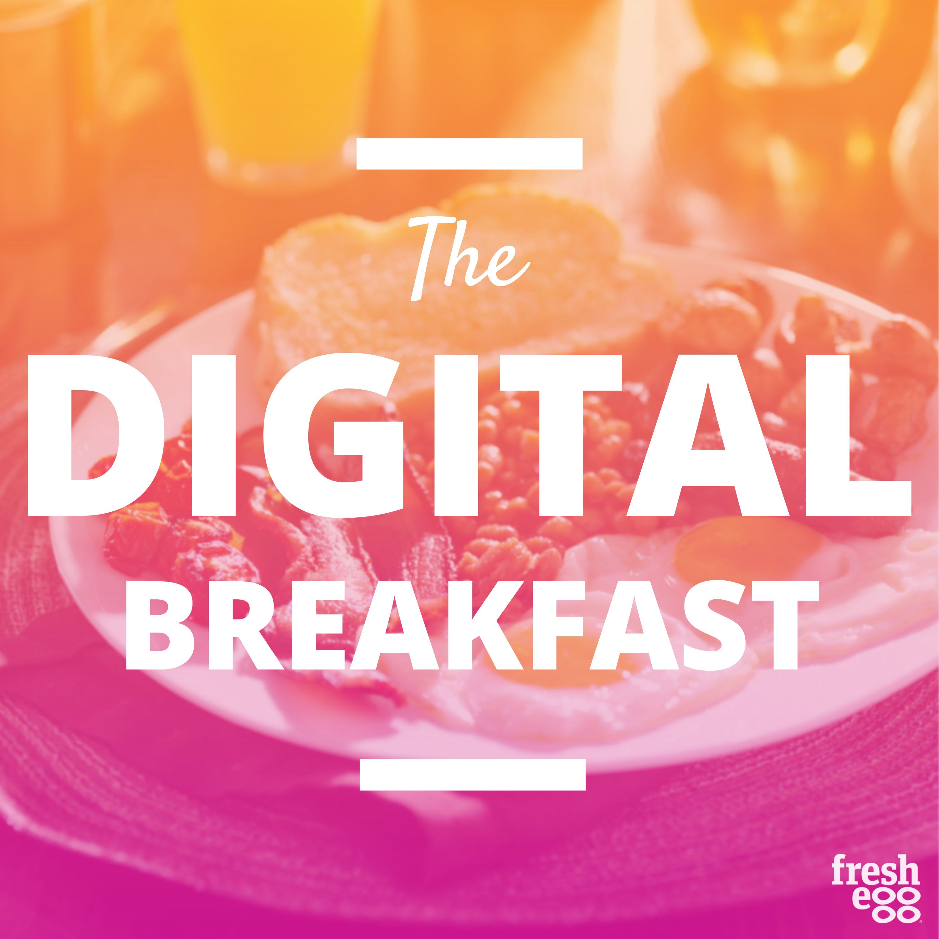 Fresh Egg's Digital Breakfast