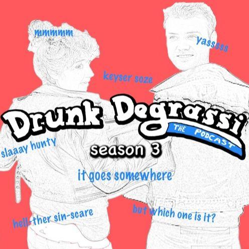 Drunk Degrassi