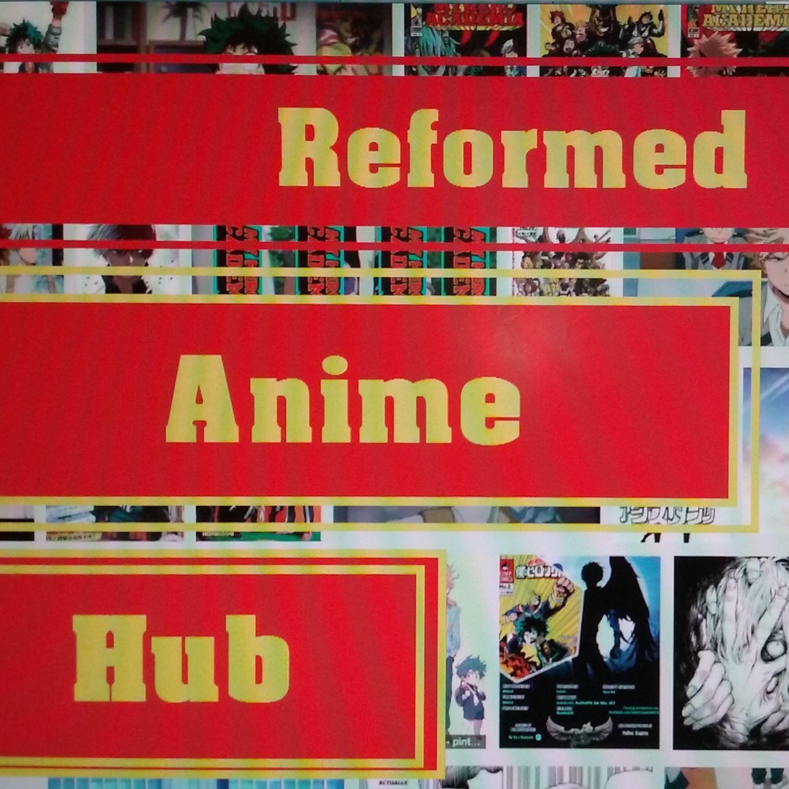Reformed Anime Hub