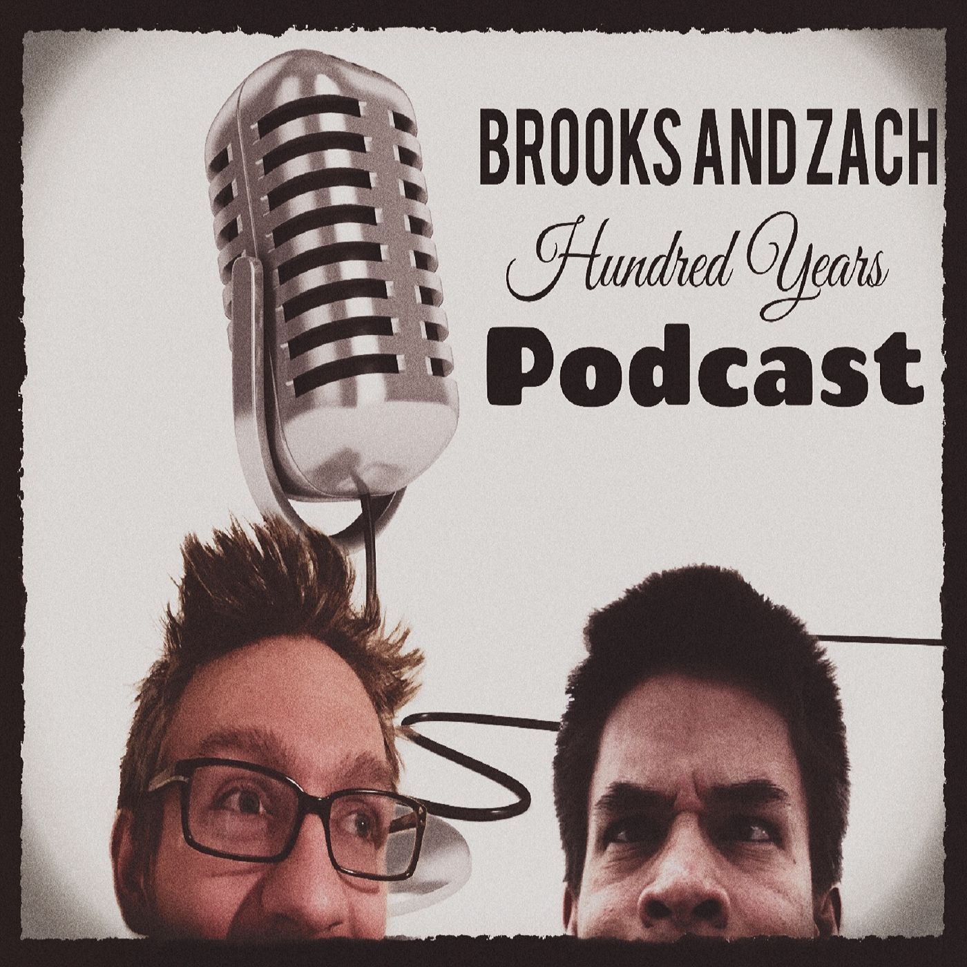 Brooks and Zach Hundred Years Podcast