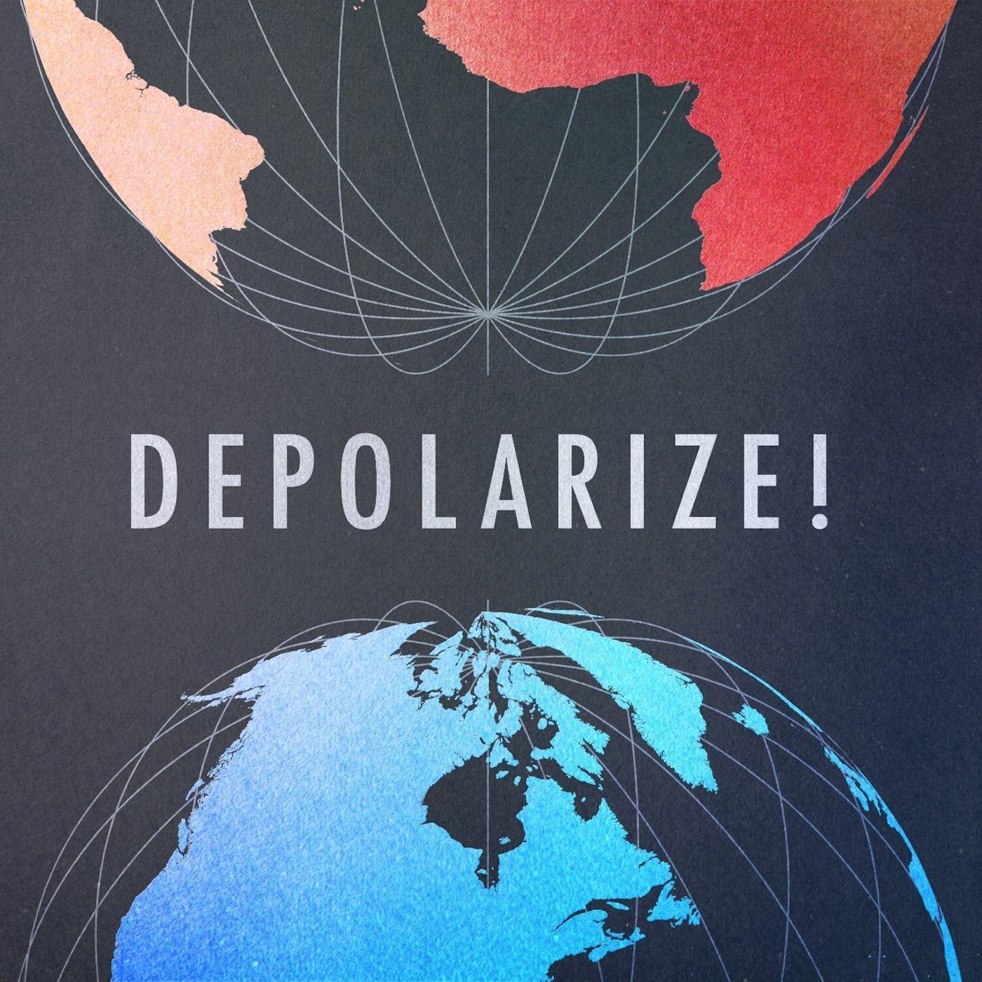 Depolarize! Podcast