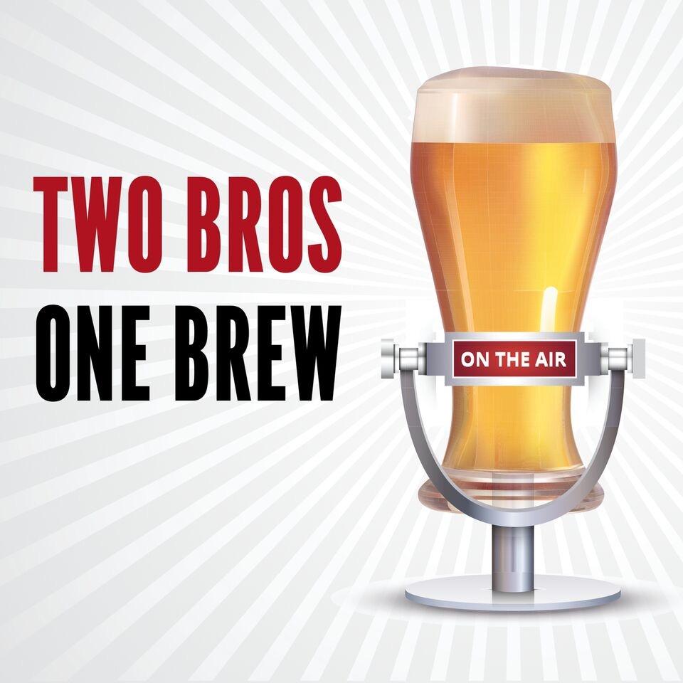 2 Bros 1 Brew Podcast
