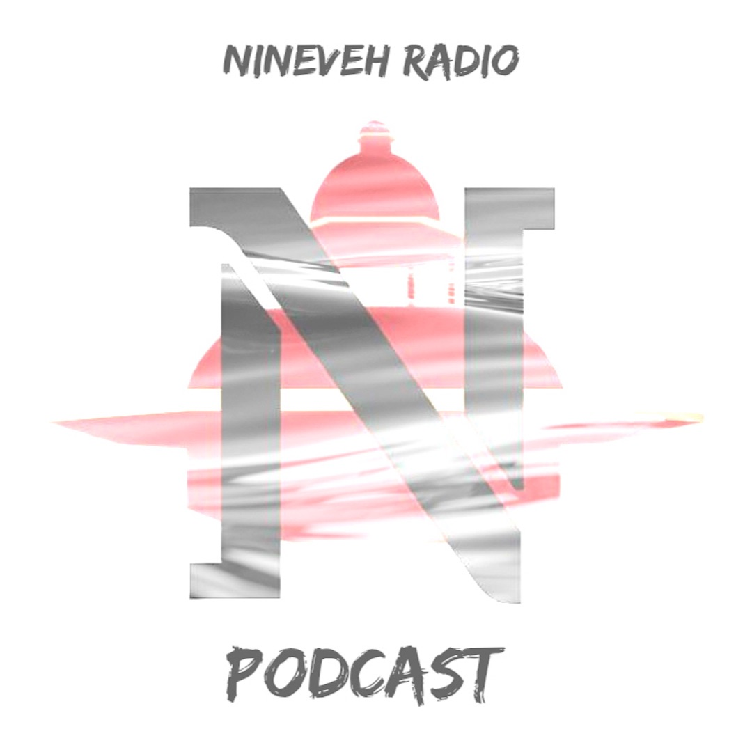 Nineveh Media Podcast