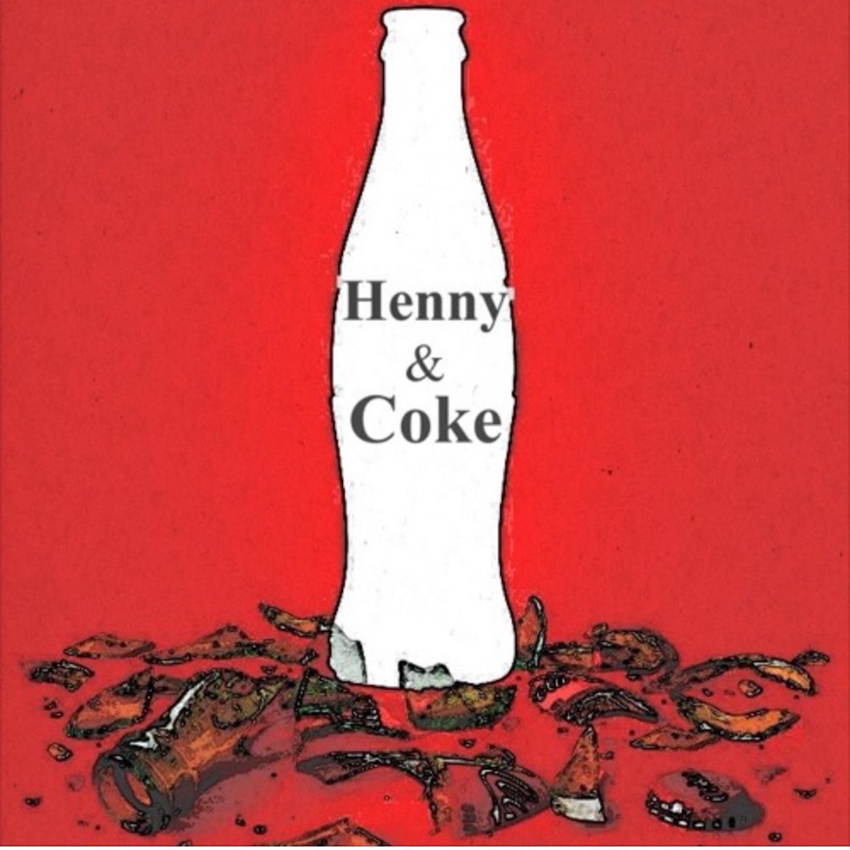 Henny Coke | Listen via Stitcher for Podcasts