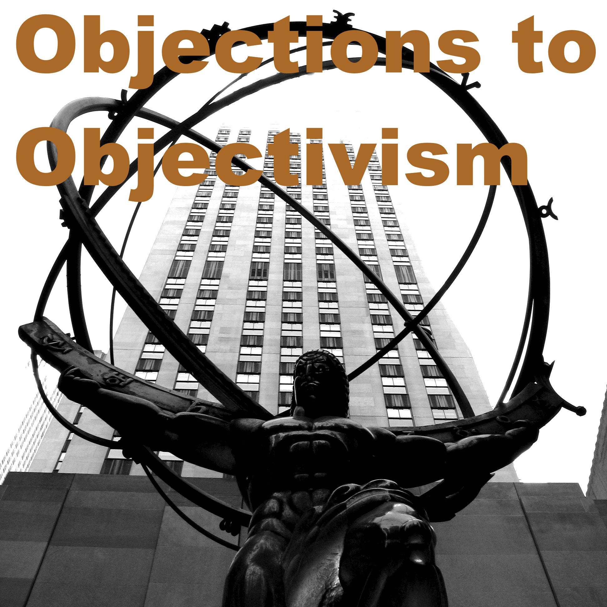 Objections to Objectivism: critiques of Ayn Rand from a moderate