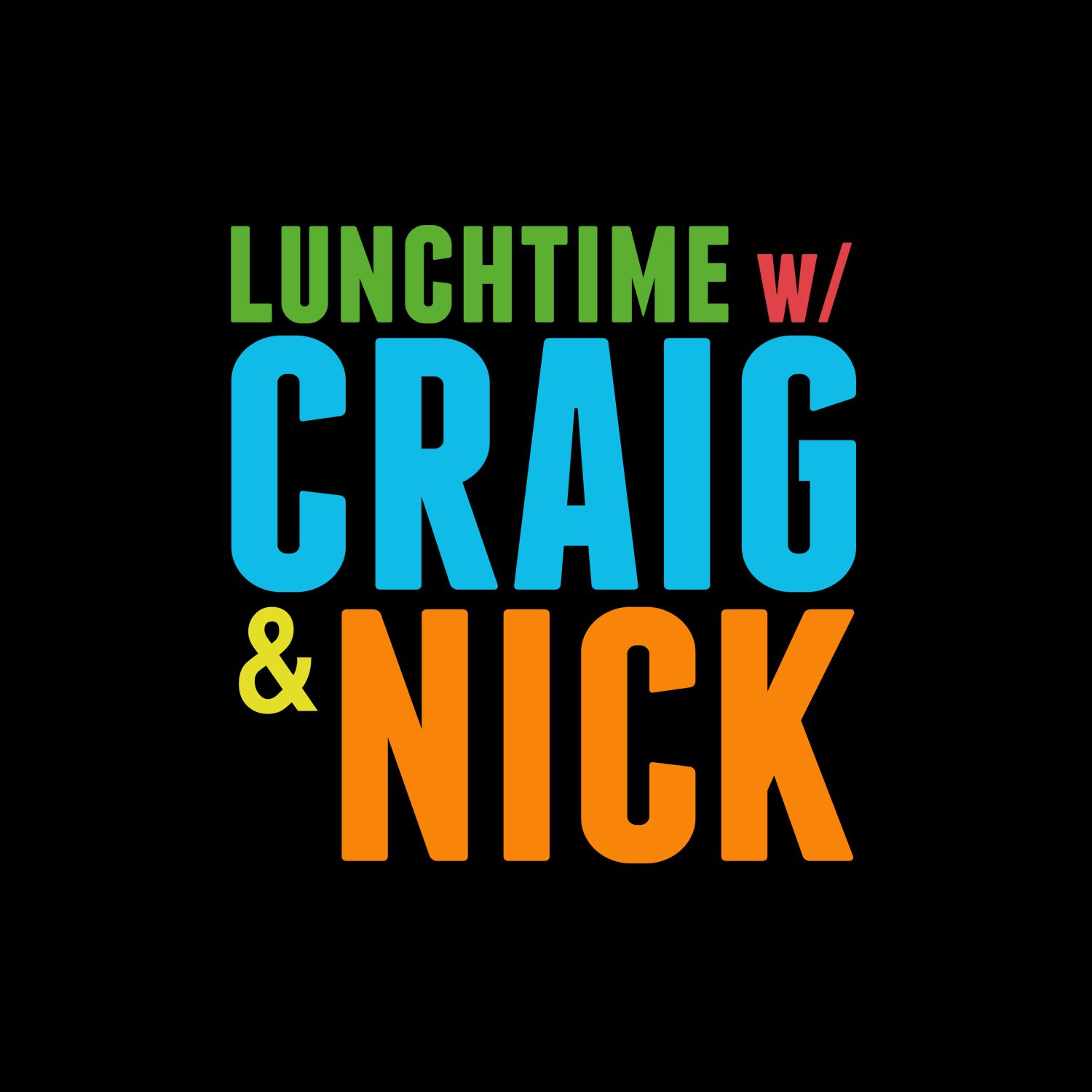 Lunchtime with Craig and Nick