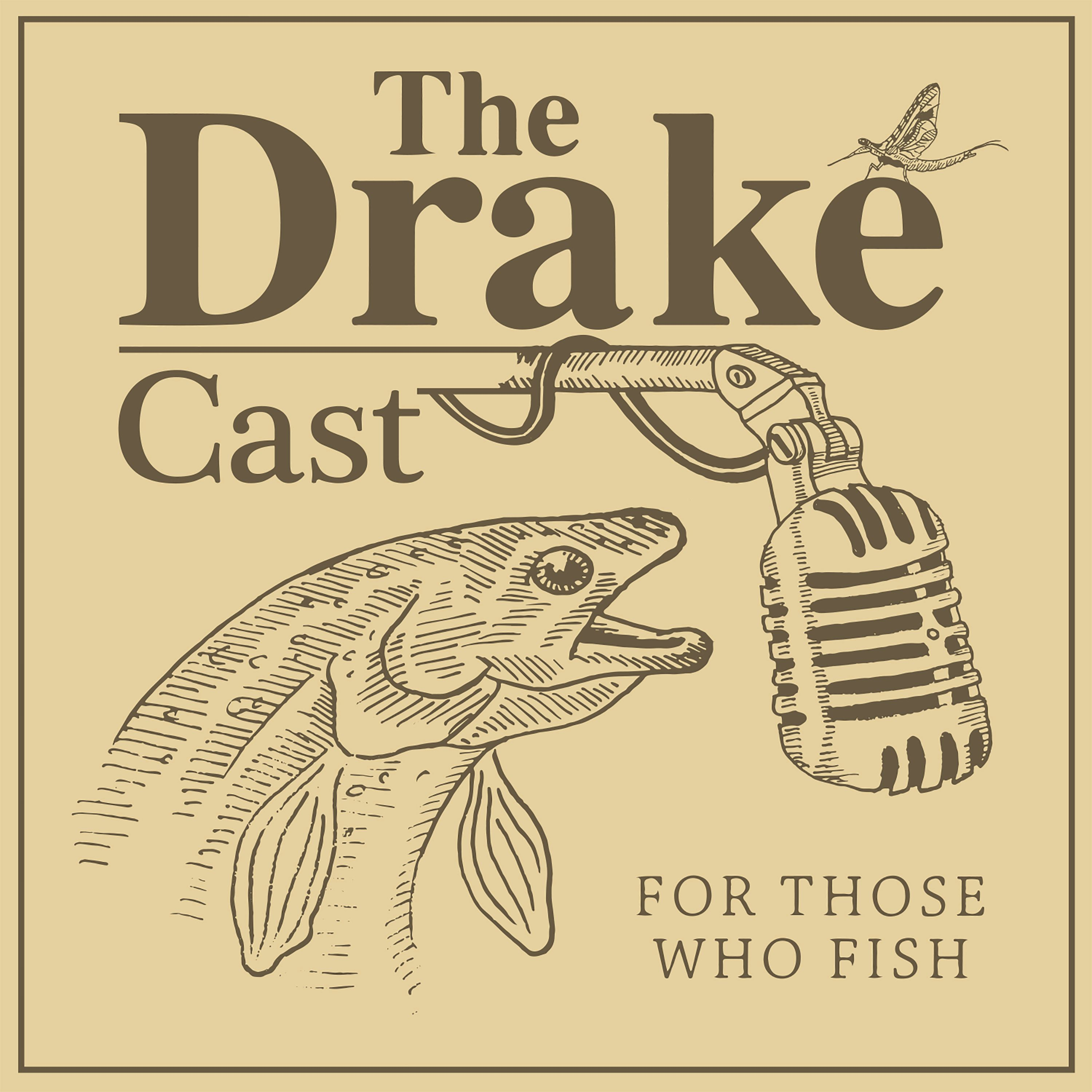 The drakecast a fly fishing podcast listen via for Fly fishing podcast